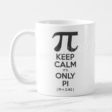 Geek Keep Calm It's Only Pi Coffee Mugs Tea Cups Novelty Math Nerd Pi Cups Mugs for Math Teacher Quirky Funny Saying Gifts 11oz