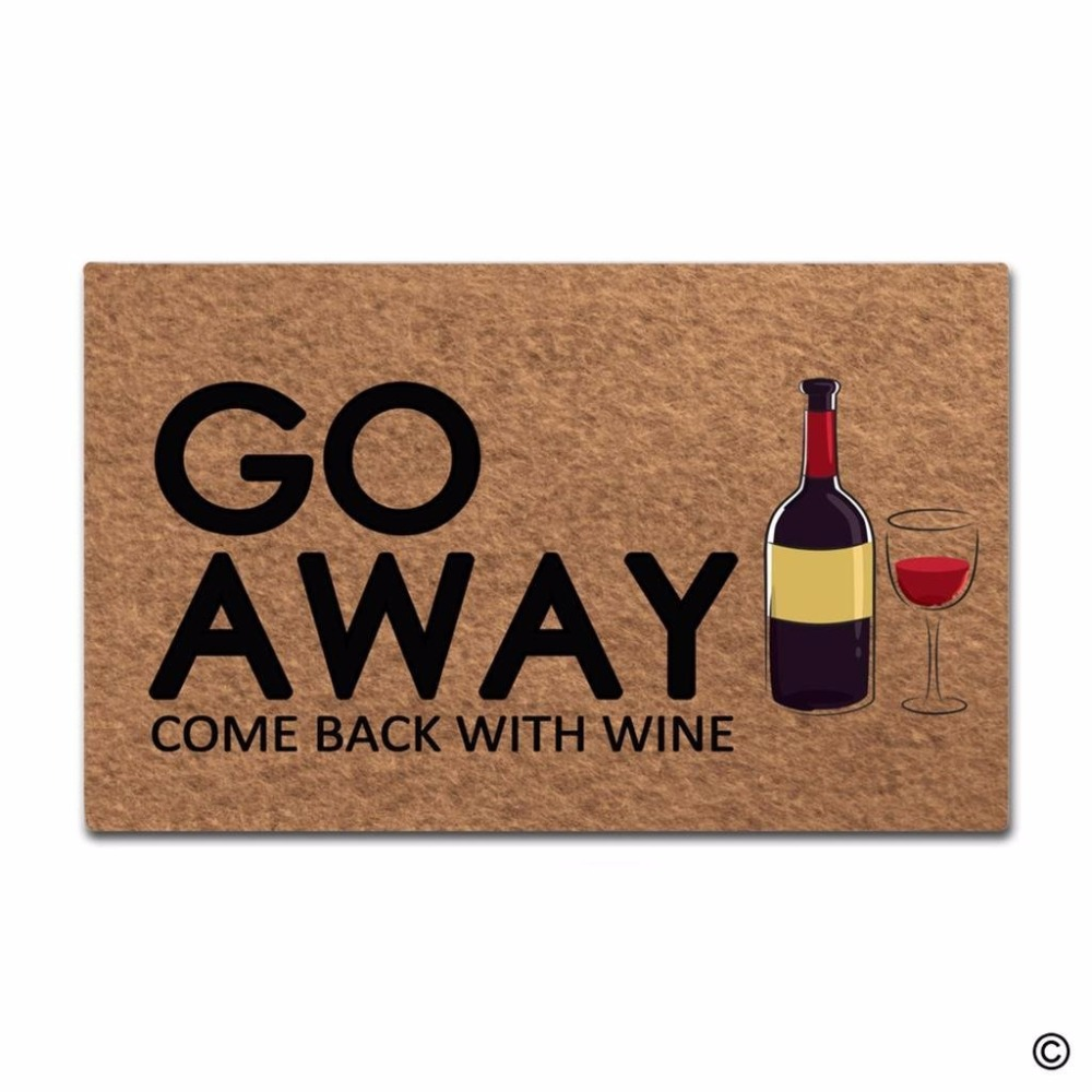 Funny Printed Doormat Entrance Floor Mat Door Go Away, Come Back With Wine Designed Non-slip 23.6 by 15.7 Inch