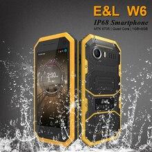 Original E L W6 font b Smartphone b font Waterproof Dustproof Shockproof Phone Ip68 Dual Sim