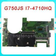 for ASUS G750JS Laptop motherboard G750JS REV2.0 Mainboard Processor i7 4710HQ DDR3L 100% tested