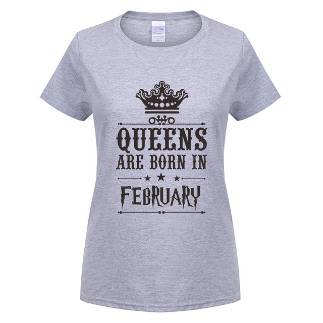 Omnitee Queens Are Born In February T Shirts Women Clothing Cotton Short Sleeve Woman Birthday Shirt Girl Tee OT 701