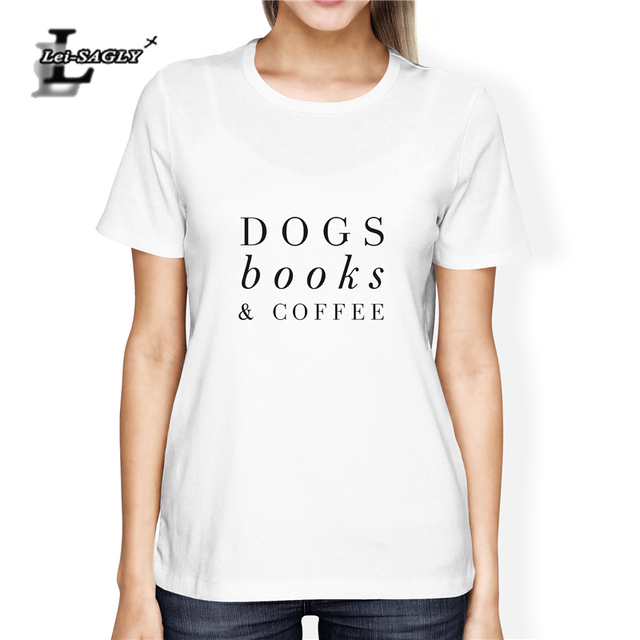 d9de542238b Lei-SAGLY Women T-shirt Funny letter printed Dogs books   coffee Casual t  Shirts Summer Streetwear Tops Tee