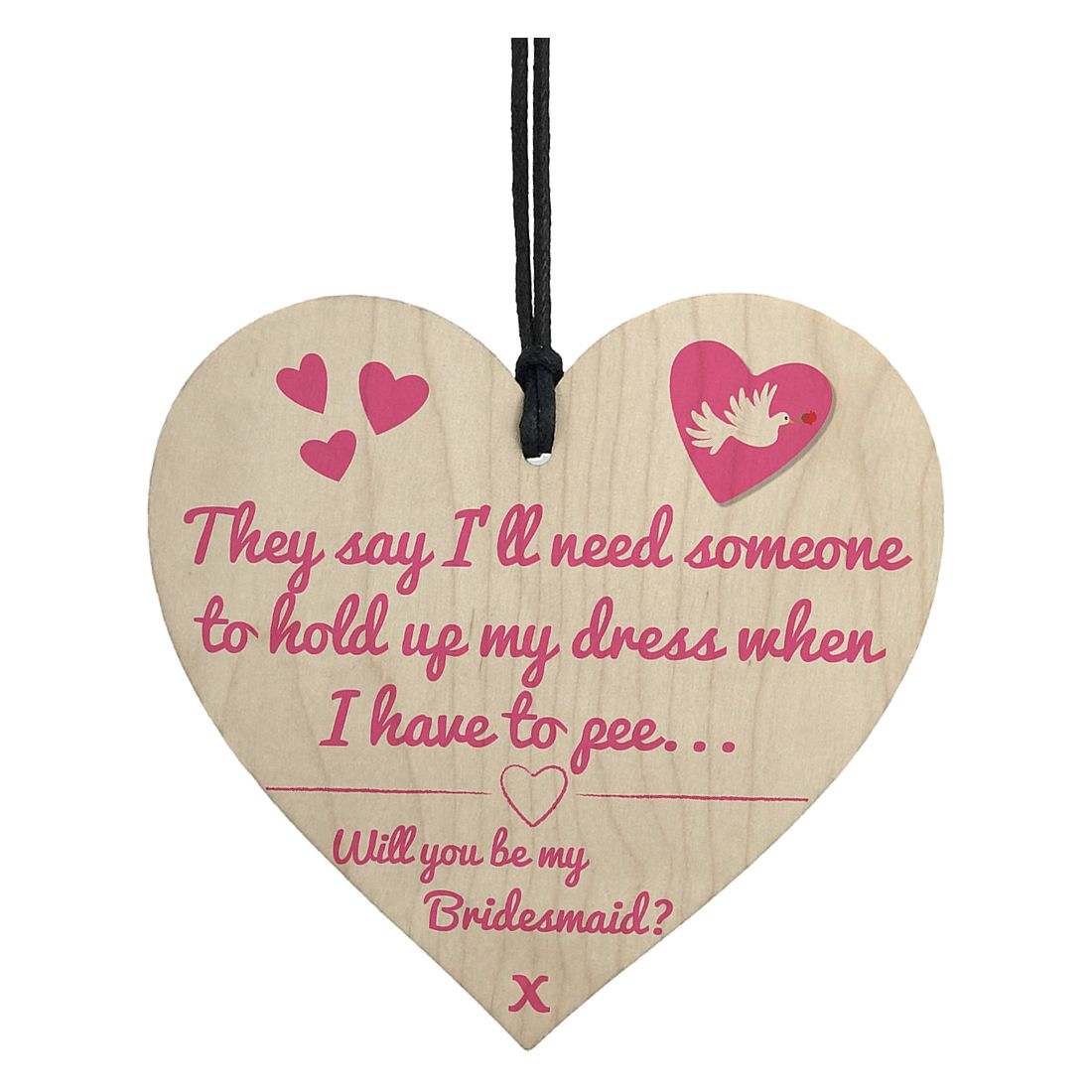 Will you be my Bridesmaid Heart Plaque Maid of Honour Flower Girl Wedding