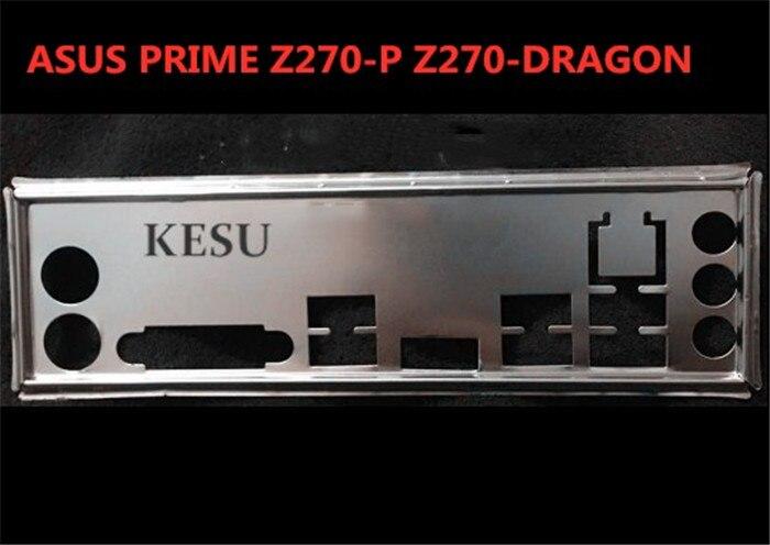 I//O Shield For backplate ASUS PRIME Z270-P /& Z270-DRAGON Motherboard Backplate