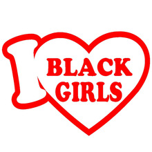 I Love Black Girls Romantic Love Vows Funny Car Sticker for Truck Window Bumper SUV Door Laptop Car Covers Vinyl Decal 8 Colors