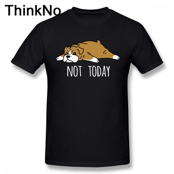 Men Funny Not Today English Bulldog Tee Shirt Geek Tee Cute Dog T shirt Plus size Nice Short-sleeved