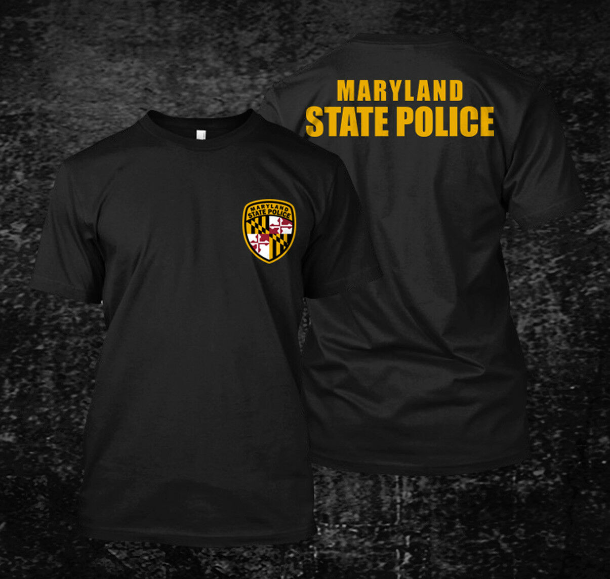 2019 Funny Maryland State Police - Custom Men'S Black T-Shirt Tee Double Side Unisex Tee