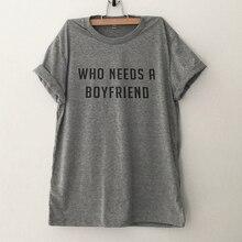 2019 valentine day women tshirt printed who needs a boyfriend shirts womens plus size tops streetwear love couple shirt