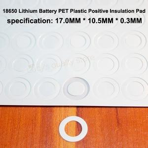 Image 1 - 100 قطعة/الوحدة 18650 بطارية ليثيوم PET البلاستيك الإيجابية جوفاء لوحة العزل شقة الأصلي طوقا البطارية Accessories17 * 10.5*0.3