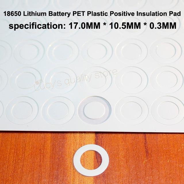 100 قطعة/الوحدة 18650 بطارية ليثيوم PET البلاستيك الإيجابية جوفاء لوحة العزل شقة الأصلي طوقا البطارية Accessories17 * 10.5*0.3