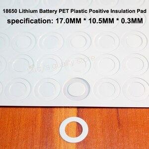Image 1 - 100 Stks/partij 18650 Lithium Batterij Huisdier Plastic Positieve Holle Platte Isolatie Pad Originele Pakking Batterij Accessories17 * 10.5*0.3