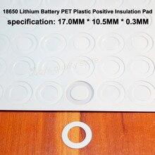 Lote de 100 unidades de almohadilla de aislamiento plano hueco positivo de plástico PET, batería de litio 18650, Junta Original, accesorios de batería 17*10,5*0,3