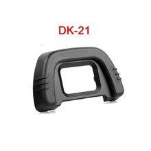 Резиновый Наглазник Окуляра Видоискателя Наглазник DK-21 Для Nikon D50 D70s D70 D80 D90 D100 D200 D300 D610 D600 D7000 D7100 D200 D750