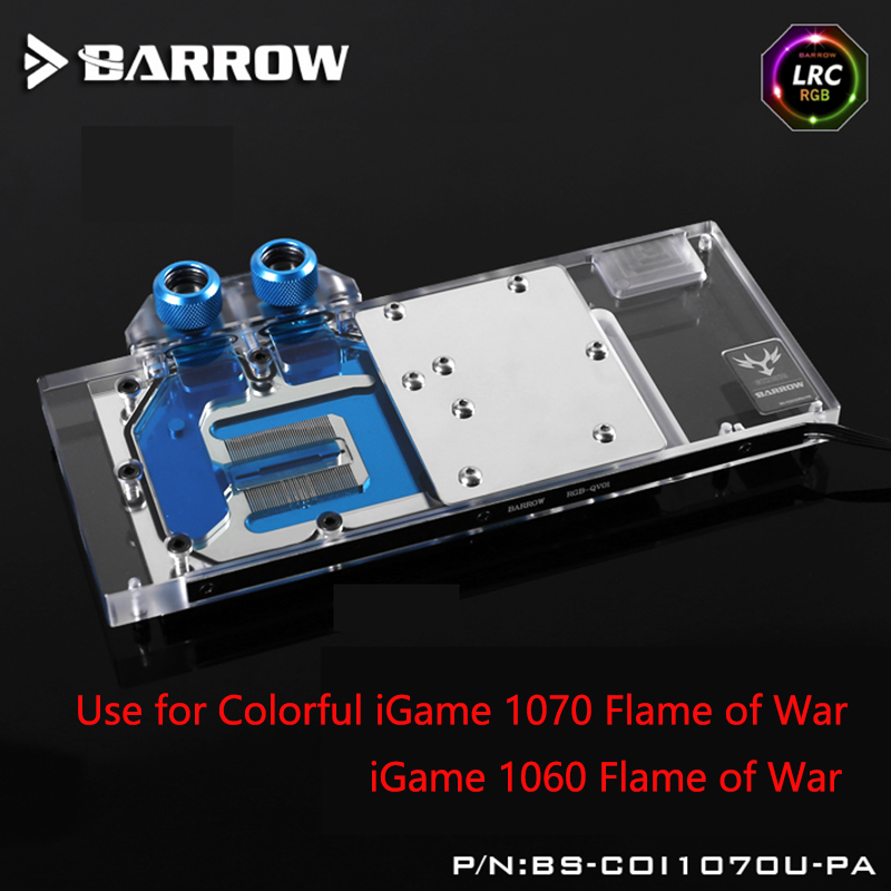 BARROW Full Cover Graphics Card Block use for Colorful iGame GTX1070/1060 Flame of War U-8GD5 Top Radiator LRC RGB COI1070U-PA computador cooling fan replacement for msi twin frozr ii r7770 hd 7770 n460 n560 gtx graphics video card fans pld08010s12hh