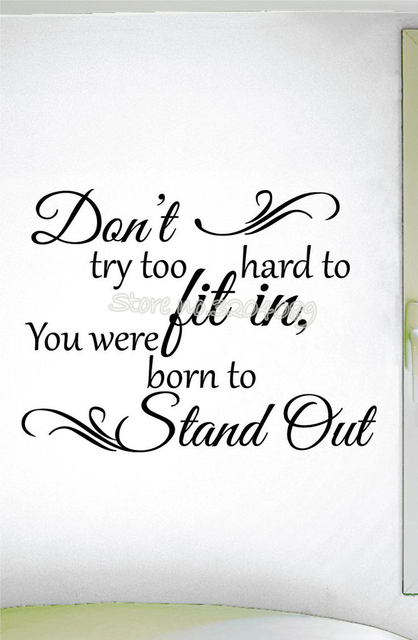 Dont Try Too Hard To Fit Inyou Were Born To Stand Out Wall Sticker