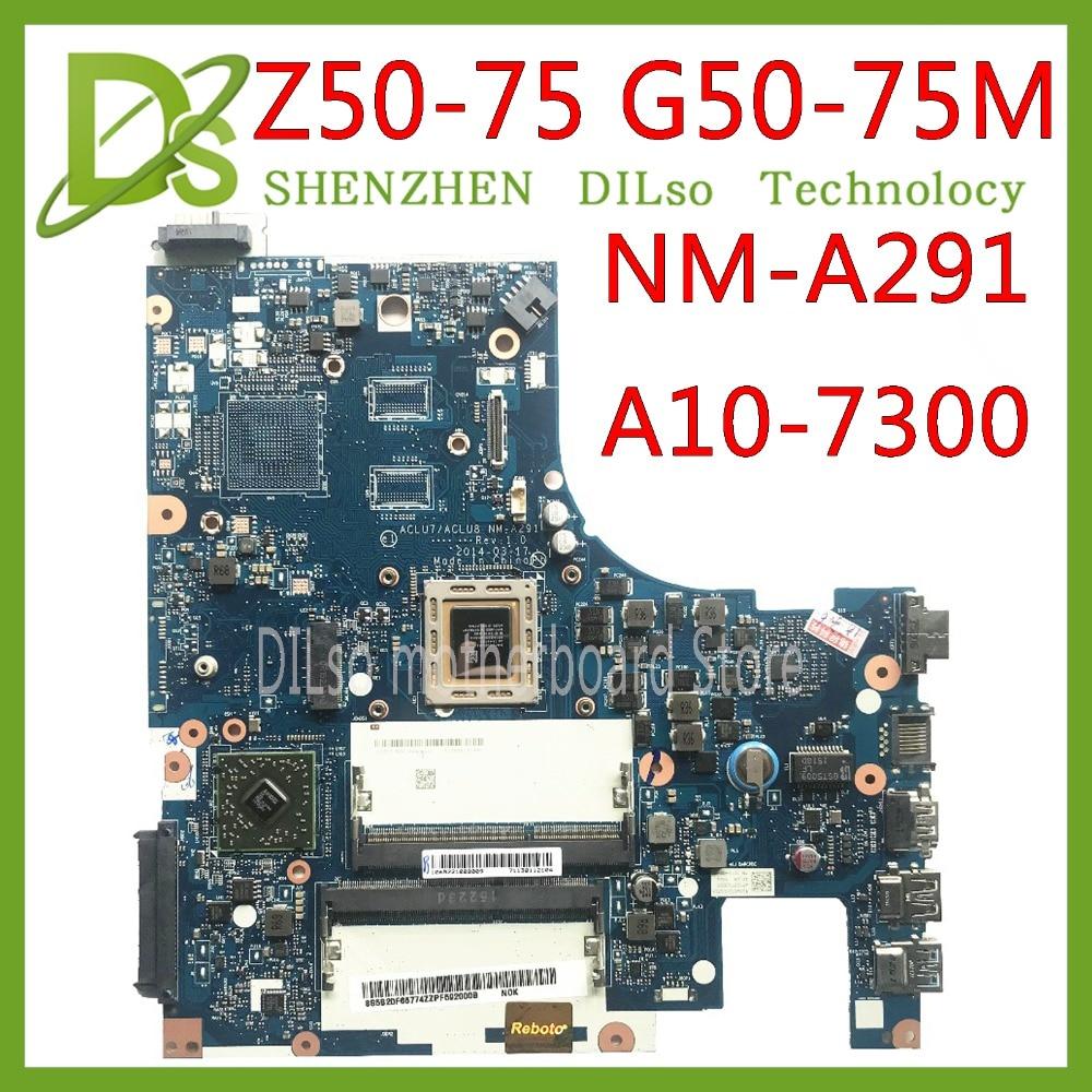 KEFU Z50-75 scheda madre Per Lenovo Z50-75 G50-75M G50-75 scheda madre ACLU7/ACLU8 NM-A291 Rev1.0 con A10-7300 CPU Prova di 100%KEFU Z50-75 scheda madre Per Lenovo Z50-75 G50-75M G50-75 scheda madre ACLU7/ACLU8 NM-A291 Rev1.0 con A10-7300 CPU Prova di 100%