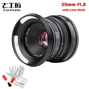 Image 1 - 7 artesãos 25mm/f1.8 lente principal para montagem e/para câmeras fujifilm a7 a7ii a7r a7rii X A1 X A10 X A2 + capa de lente de metal ventilado