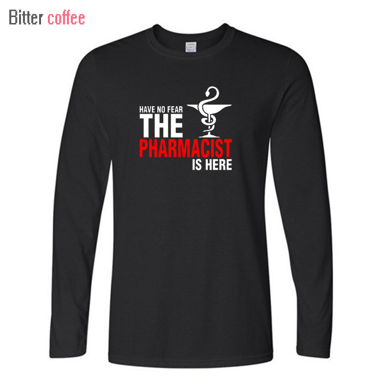 BITTER COFFEE NWE Male Have No Fear The Pharmacist Is Here T Shirt Pharmacy LONG Sleeve Men printing Tops & Tees Plus Size