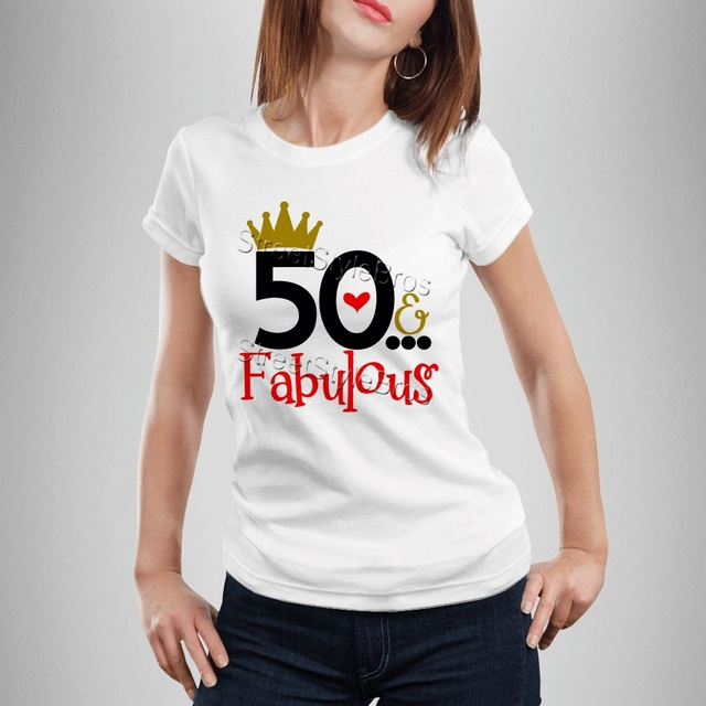 2019 Summer Women T Shirt 50 FABULOUS Ladies 50th Birthday Years Friend Mum Mother Present Cute