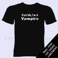 Trust Me I M A Vampire T Shirt Twilight True Blood Unisex More Size And Colors