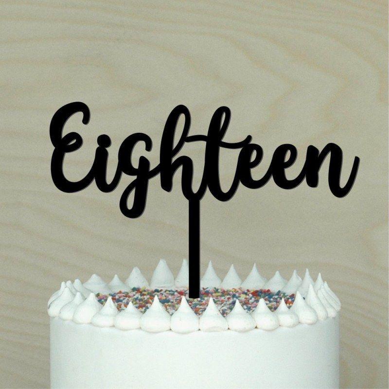 Eighteen Happy Birthday Party Cake Decoration in Script Laser Cut in Melbourne Australia 18th Birthday Cake Topper 18 Eighteenth