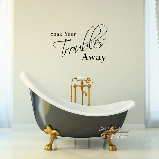 Charmant Soak Your Troubles Away Quote Wall Sticker Bathroom Quotes Wall Decal Home Wall  Quotes DIY Easy