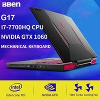 BBEN G17 Ноутбук игровой Тетрадь портативный компьютер Windows 10 Intel I7 7700HQ Nvidia GDDR5 32G RAM + SSD/HDD вариант клавиатура с подсветкой
