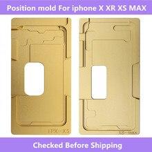 Verre avant/w cadre LCD Position moule pour iphone 6 6S 6P 6SP 8 8P X XS XR XS MAX alignement moule de localisation pour iphone X XS