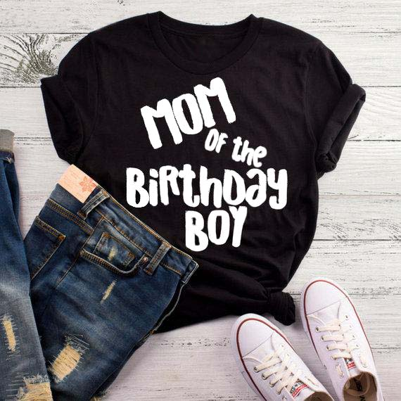 Mom Of The Birthday Boy T Shirt Raise Boys Funny Gift Casual Tops Graphic Grunge Goth Art Shirts In From Womens Clothing