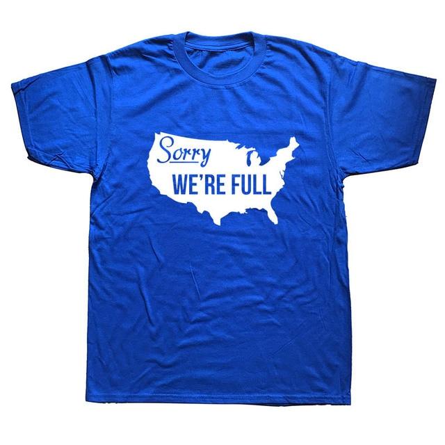 America Sorry We're Full Immigrants Funny T Shirt8