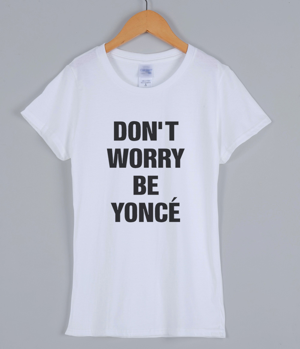 Summer women's T-shirts DON'T WORRY BE YONCE 2019 fashion cotton o-neck female T-shirt brand clothing kawaii t shirt for lady