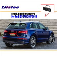 Liislee For Audi Q5 ( FY ) 2017 2018 Trunk Handle / Car Rear View Rearview Camera Backup Reverse Parking