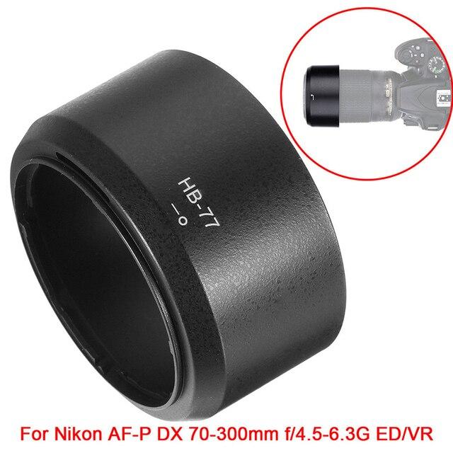 Foleto HB 77 HB77 Lens Hood Kamera Lens yuvarlak Lens Gölge Hood nikon AF P DX NIKKOR f/4.5 6.3 G 70 300mm ED/VR