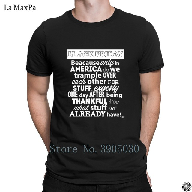 bb426aaf7e Clever 2018 T-Shirt Man Black Friday Sale Funny After Thanksgiving Day  Shopping T Shirt