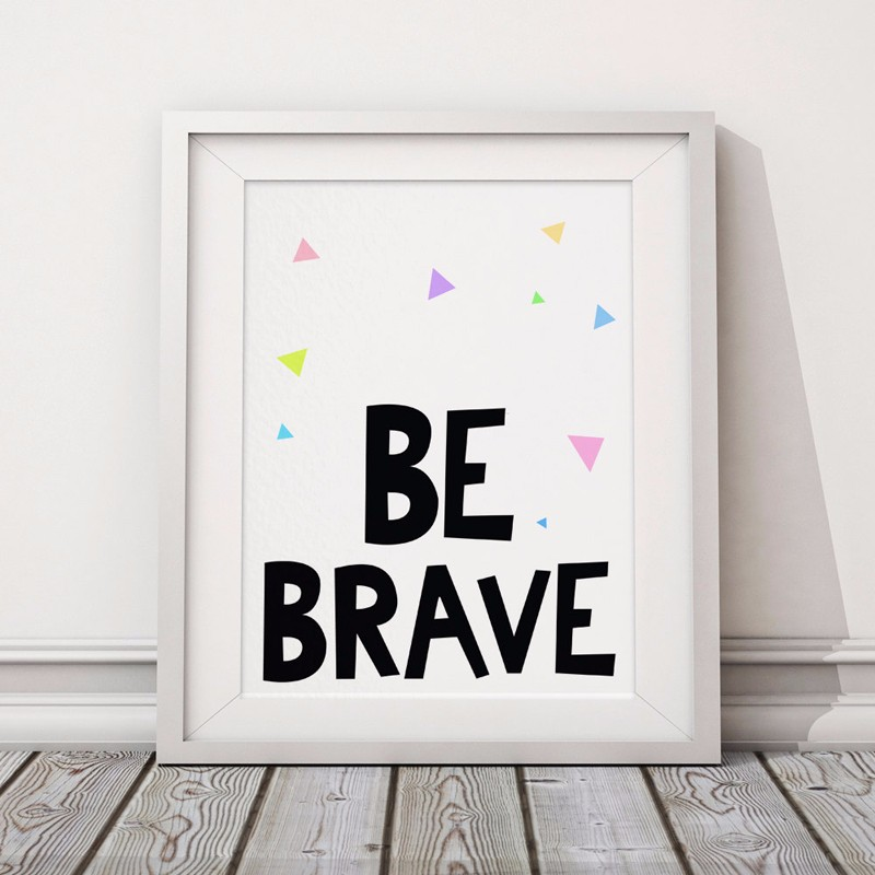 Be Brave Typography Poster ,Triangles Motivational Quotes Canvas Wall Picture Canvas Prints Nursery Art Kids Room Decor No Frame