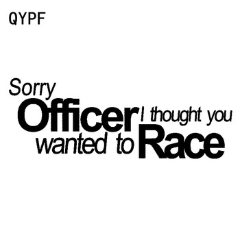 QYPF 16CM*5.8CM Sorry Officer I Thought You Wanted To Race Fun Vinyl Car Sticker Decal Black Silver C15-2586 image