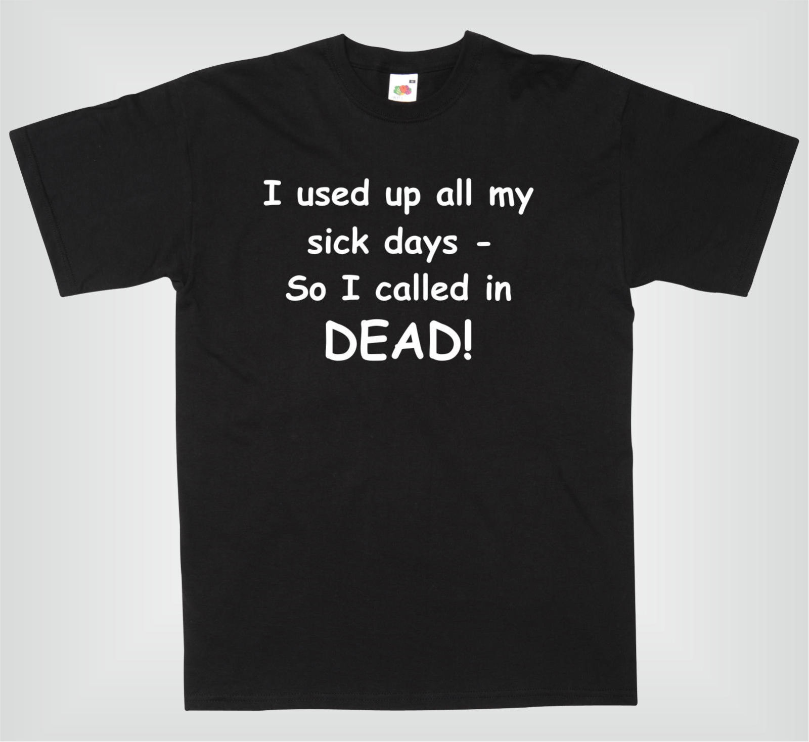 CAMISETA DIVERTIDA I USED MY SICK DAYS SO I CALLED IN DEAD MENS FUNNY T-SHIRT Fashion Design Free Shipping