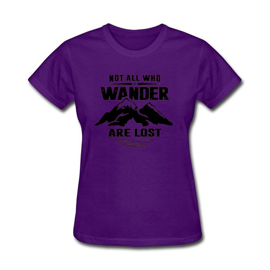Not All Who Wander Are Lost Short Sleeve Top Design Graphic T-Shirt Funny Clothe Tee Shirt 2018 Summer Female Fashion T Shirt