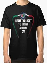 Hip Hop  Clothing Cotton Short Sleeve T Shirt Life is too Short to Drive a Boring Car – Alfa Romeo Men's Black Tees T-Shirt