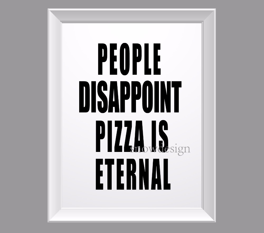 People Disappoint Pizza Is Eternal Quote Canvas Painting
