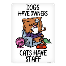 Dogs have owners,cats have staff. Cat Cafe Vintage Metal Sign Retro Wall Decoration For Home, Cafe or Bar