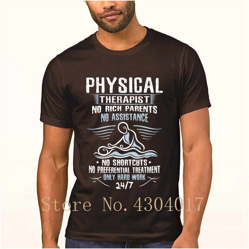 Physical Therapist Physical Therapy Physiotherapy Tshirt Short Sleeve  Letters Graphic Men T Shirt 2018 Gents Funky Top Quality