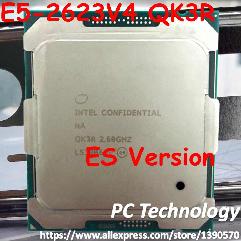 Original Intel Xeon processor ES Version E5 2623V4 QK3R 2.60GHZ 4-Core 10MB E5 2623 V4 FCLGA2011-3 CPU free shipping E5-2623V4