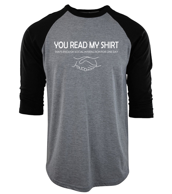 db70fd2778506 US $8.97 8% OFF|You Read My Shirt That's Enough Social Interaction raglan T  shirts men's three quarter sleeve 2019 fitness cotton camisetas male-in ...
