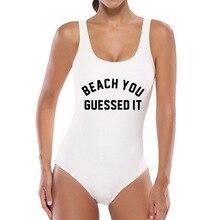 2017 Bikini Letter Beach Wear Women Sexy Bodycon Jumpsuit BEACH YOU GUESSED IT Bodysuit Funny Skinny High Cut Shorts Rompers