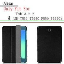 Tab 9.7 case cubierta ultra delgado ligero smart cover case soporte para samsung galaxy tab a 9.7 sm-t550 t555c p550 p555c case