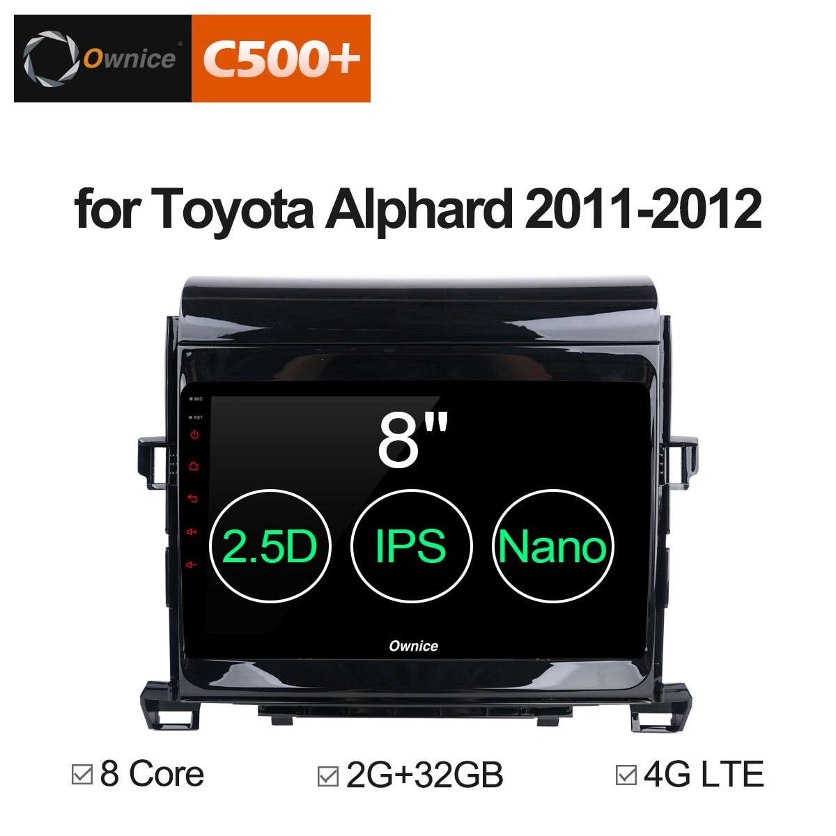 Ownice C500 + G10 pour Toyota Alphard/Vellfire 2011 2012 Android 8.1 autoradio lecteur CD DVD GPS Navi caméra de Navigation OBD 4G