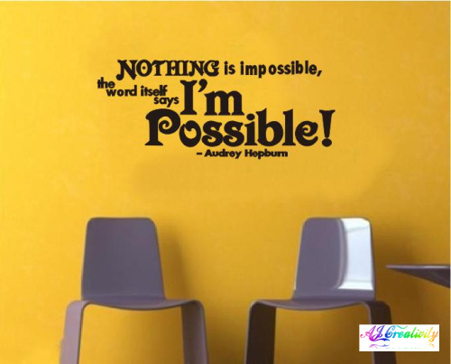 Audrey Hepburn Saying NOTHING IS IMPOSSIBLE Inspiration Quote Wall Decal  Decor