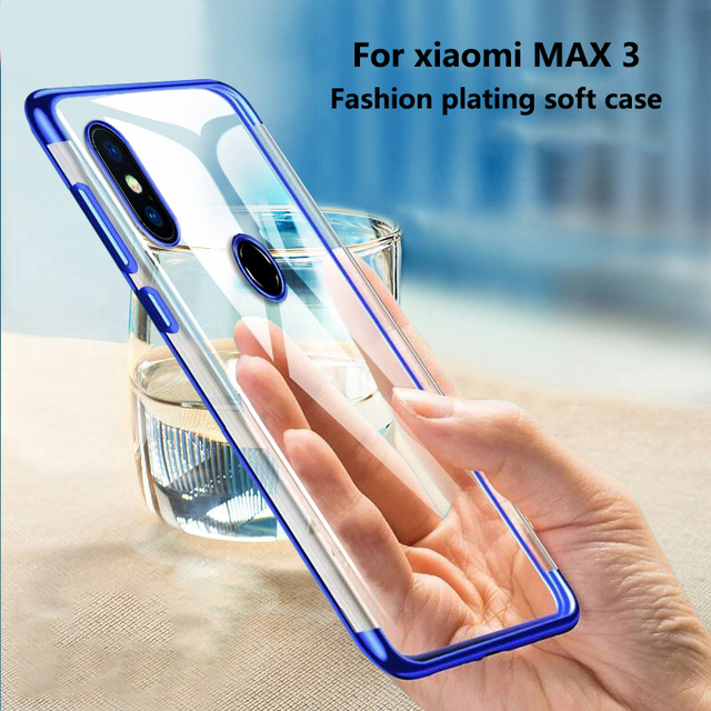 Plating Soft Case For xiaomi mi MAX 3 case Electroplate Clear Luxury Silicone TPU 360 Full Cover for xiaomi mi MAX 3 max3 cases
