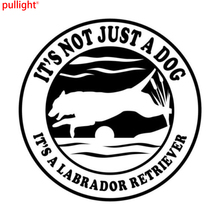 15CM*15CM Car Styling IT'S NOT JUST A DOG IT'S LABRADOR RETRIEVER Car Stickers цена и фото